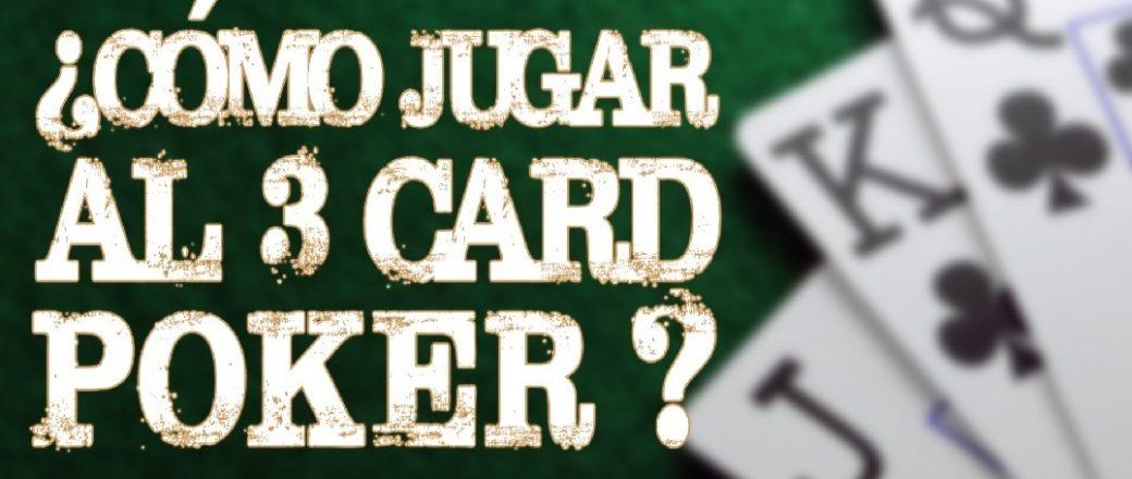 Jugar al póker de 3 cartas